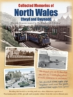 Collected Memories Of North Wales - Book