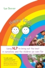 Happy Kids Happy You : Using NLP to Bring Out the Best in Ourselves and the Children we Care For - Book