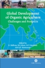 Global Development of Organic Agriculture : Challenges and Prospects - Book