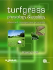 Turfgrass Physiology and Ecology : Advanced Management Principles - Book