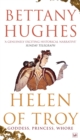 Helen of Troy : Goddess, Princess, Whore - Book
