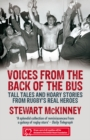 Voices from the Back of the Bus : Tall Tales and Hoary Stories from Rugby's Real Heroes - Book
