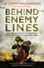 Behind Enemy Lines : The Autobiography of Britain's Most Decorated Living War Hero - Book