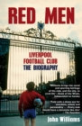 Red Men : Liverpool Football Club - The Biography - Book