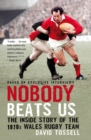 Nobody Beats Us : The Inside Story of the 1970s Wales Rugby Team - Book