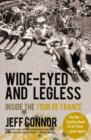 Wide-Eyed and Legless : Inside the Tour de France - eBook