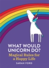 What Would Unicorn Do? - Book