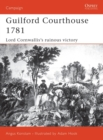 Guilford Courthouse 1781 : Lord Cornwallis's Ruinous Victory - eBook
