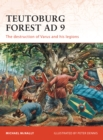 Teutoburg Forest AD 9 : The destruction of Varus and his legions - Book