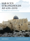 Saracen Strongholds AD 630 1050 : The Middle East and Central Asia - eBook