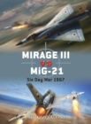 Mirage III vs MiG-21 : Six Day War 1967 - eBook