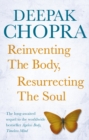 Reinventing the Body, Resurrecting the Soul : How to Create a New Self - Book