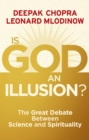 Is God an Illusion? : The Great Debate Between Science and Spirituality - Book