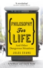 Philosophy for Life : And Other Dangerous Situations - Book