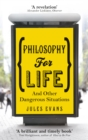 Philosophy for Life : And other dangerous situations - eBook