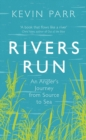 Rivers Run : An Angler's Journey from Source to Sea - Book