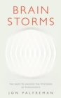 Brain Storms : The Race to Unlock the Mysteries of Parkinson's - Book