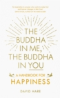 The Buddha in Me, The Buddha in You : A Handbook for Happiness - Book