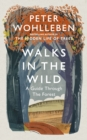 Walks in the Wild : A guide through the forest with Peter Wohlleben - Book