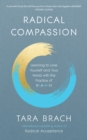Radical Compassion : Learning to Love Yourself and Your World with the Practice of RAIN - Book