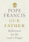Our Father : Reflections on the Lord's Prayer - Book