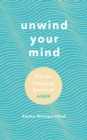 Unwind Your Mind : The life-changing power of ASMR - Book