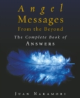 Angel Messages from the Beyond : The Complete Book of Answers - Book
