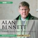 Alan Bennett Untold Stories : Part 2: The Diaries - Book