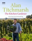 The Kitchen Gardener : Grow Your Own Fruit and Veg - Book