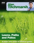 Alan Titchmarsh How to Garden: Lawns Paths and Patios - Book