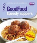 Good Food: Speedy Suppers : Triple-tested Recipes - Book