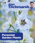 Alan Titchmarsh How to Garden: Perennial Garden Plants - Book