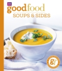 Good Food: Soups & Sides : Triple-tested recipes - Book