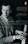 Benjamin Britten : A Life in the Twentieth Century - Book