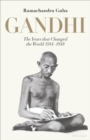 Gandhi 1914-1948 : The Years That Changed the World - Book