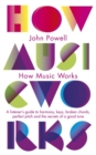 How Music Works : A listener's guide to harmony, keys, broken chords, perfect pitch and the secrets of a good tune - Book