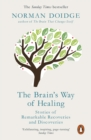 The Brain s Way of Healing : Stories of Remarkable Recoveries and Discoveries - eBook