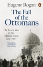The Fall of the Ottomans : The Great War in the Middle East, 1914-1920 - Book
