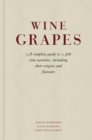 Wine Grapes : A complete guide to 1,368 vine varieties, including their origins and flavours - Book