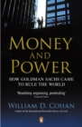 Money and Power : How Goldman Sachs Came to Rule the World - eBook