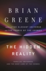 The Hidden Reality : Parallel Universes and the Deep Laws of the Cosmos - eBook