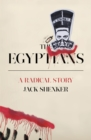 The Egyptians : A Radical Story - eBook