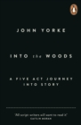 Into The Woods : How Stories Work and Why We Tell Them - eBook