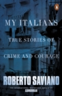 My Italians : True Stories of Crime and Courage - Book