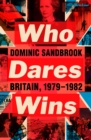 Who Dares Wins : Britain, 1979-1982 - Book