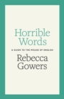Horrible Words : A Guide to the Misuse of English - Book
