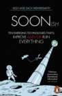 Soonish : Ten Emerging Technologies That Will Improve and/or Ruin Everything - Book