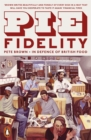 Pie Fidelity : In Defence of British Food - eBook