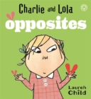 Charlie and Lola: Opposites : Board Book - Book