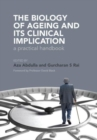 The Biology of Ageing : A Practical Handbook - Book